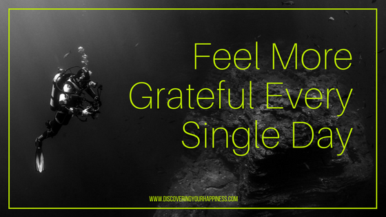 Feel More Grateful Every Single Day